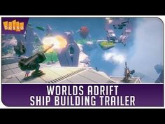 WORLDS ADRIFT Ship Building Trailer and Images | The Entertainment Factor