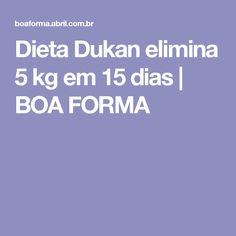 Dieta Dukan elimina 5 kg em 15 dias   BOA FORMA