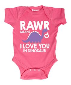 Look what I found on #zulily! Raspberry 'Rawr Means I Love You' Bodysuit - Infant #zulilyfinds