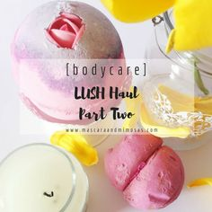 [bodycare] : LUSH haul part two Lush Haul, For All Things Lovely, Body Care, Blog, Beauty, Cosmetology, Bath And Body
