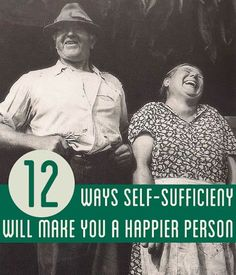 Self-sufficiency tips and ideas for a happier life. | http://pioneersettler.com/12-ways-self-sufficiency-will-make-you-a-happier-person/