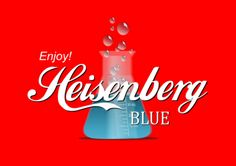 Enjoy Heisenberg Blue Art Print