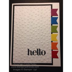 Rainbow Banner Hello Card with Stampin' Up! Four You Stamp Set, Banner Punch, Big Shot & Decorative Dots Embossing Folder/ www.stampinwithlinda.com