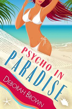 Psycho in Paradise by Deborah Brown (Paradise Series Book 15) https://beckvalleybooks.blogspot.com/2018/07/psycho-in-paradise-by-deborah-brown.html