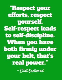 Famous Clint #Eastwood Quotes #Weyley ~ self respect! never take any crap...