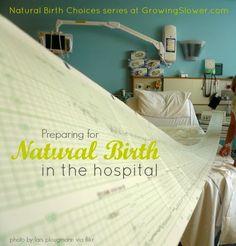 Preparing for Natural Hospital Birth. A Real Mom Shares Her Hospital Birth Stories. Natural Birth Choices series at growingslower.com