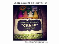 Simply and Frugally Preparing Student Birthday Gifts A Year in Advance {freebies, too!} Hurry! Crayola chalk is on the cheap and there's a free label for a cheap birthday gift for students!
