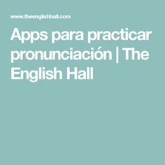 Apps para practicar pronunciación | The English Hall
