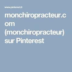 monchiropracteur.com (monchiropracteur) sur Pinterest