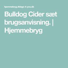 Bulldog Cider sæt brugsanvisning. | Hjemmebryg