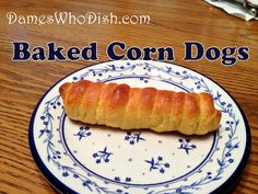 Corn Dogs Aren't Just for Kids: A Grown-Up Baked Corn Dog Recipe
