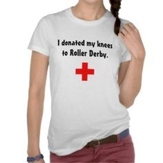 I donated my knees to roller derby