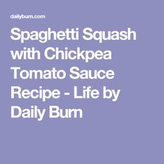 Spaghetti Squash with Chickpea Tomato Sauce Recipe - Life by Daily Burn