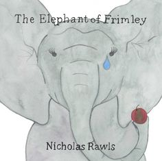 #1176: Book Tour – THE ELEPHANT OF FRIMLEY by Nicholas Rawls and Louise Jewell | Kid Lit Reviews