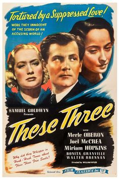 """These Three"" (1936). Director: William Wyler."
