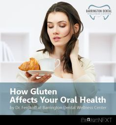 How Gluten Affects Your Oral Health, by Dr. Ferdkoff at Barrington Dental Wellness Center