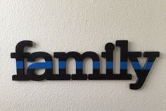 Hey, I found this really awesome Etsy listing at https://www.etsy.com/listing/247543239/thin-blue-line-family-sign