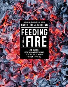 Cover image for Feeding the fire : recipes & strategies for better barbecue & grilling