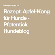 Rezept: Apfel-Kong für Hunde · Pfotentick Hundeblog