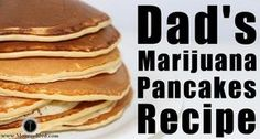 After having those Marijuana Pancakes,it was the first time since he was diagnosed, & the last time before he passed away, that I saw him comfortable & relaxed Weed Recipes, Marijuana Recipes, Hemp Recipe, Gourmet Recipes, Healthy Recipes, Cannabis Edibles, Cooking Pumpkin, Cooking Bacon, Breakfast