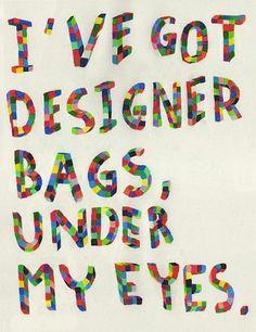 Heh, high fashion eye bags.