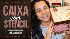 DIY | Caixa com Stencil | Faça Você Mesmo | Livia Fiorelli | Life Artesa...