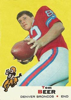 1969 Topps #18 Tom Beer Front Football Trading Cards, Football Cards, Baseball Cards, American Football League, Kansas City Chiefs Football, Go Broncos, Denver Broncos, Houston Oilers, Tight End