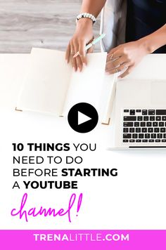 5aa18f63fd The first 10 things you need to do before starting a YouTube channel!