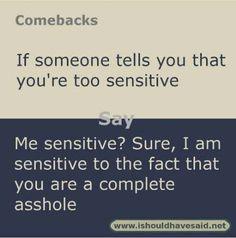 67 Ideas Funny Comebacks And Insults Intj For 2019 Witty Insults, Funny Insults And Comebacks, Snappy Comebacks, Clever Comebacks, Funny Comebacks, Funny Memes, Memes Humor, Awesome Comebacks, Savage Comebacks