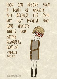 Eating disorders quote - Food can become such a point of anxiety - not because it's food, but just because you have anxiety. That's how eating disorders develop.