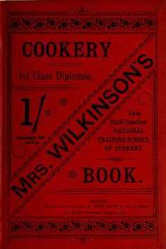 Mrs. Wilkinson's Cookery Book By Mrs. Wilkinson - (1895) - (archive)