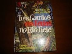 Três garotos em férias no rio Tietê | Livro Três Garotos Em Férias No Rio Tietê=francisco De Barro - R$ ...