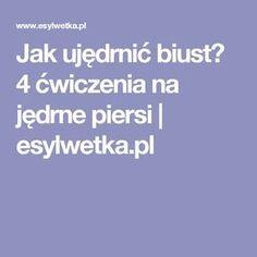 Jak ujędrnić biust? 4 ćwiczenia na jędrne piersi | esylwetka.pl
