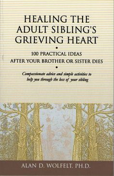 """""""Healing the Adult Sibling's Grieving Heart"""" Book"""