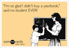 'I'm so glad I didn't buy a yearbook,' said no student EVER!