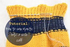 Knitting Tutorial: How to Sew Elastic into Sock Cuffs (aka toe blankets ) Crochet Socks, Knit Or Crochet, Knitting Socks, Knitting Stitches, Knitting Patterns, Knit Socks, Sewing Elastic, Knitting Help, Techniques Couture