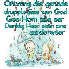 I Love Rain, Afrikaanse Quotes, Goeie More, Inspirational Qoutes, I Am Grateful, Nature Quotes, Christian Quotes, 3 D, Prayers