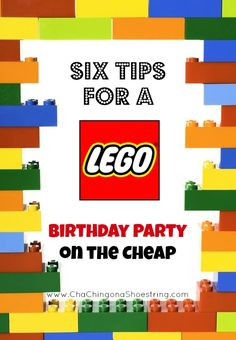 Six tips to plan a LEGO Birthday Party on the cheap.  Super easy ideas for a fun, memorable party on a budget!