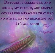 miracles; It's all good..so true