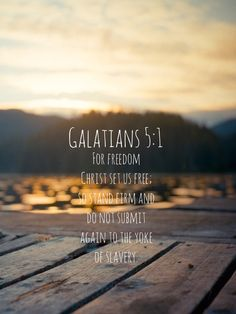 Galatians 5:1 (cross reference to Acts 15:10) Don't go back to the slavery of the law when Christ Jesus has redeemed you from the law