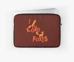 I Love Foxes! Laptop Sleeve #fox #foxes #animals #love #nature