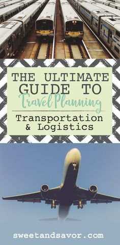 The Ultimate Guide to Travel Planning: Part 3 - Transportation & Logistics | Sweet + Savor #travelplanning #travel #transportation #traveltips #traveltransportation