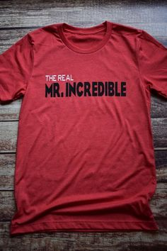 The Real Mr. Incredible / Disney Shirt / Disney Dad / Father's Day / Disney Shirt for Men / Disney Gift Under 30 / The Incredibles/Superhero The Real Mr. Incredible / Disney Shirt / Disney Dad / Father's Day / Disney Shirt for Men / Disney Gift Under 30 /