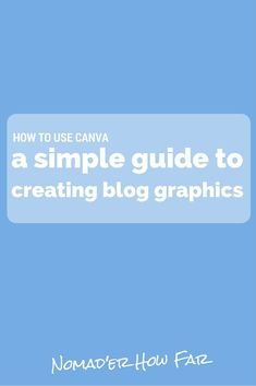 How To Use Canva: Simple Guide To Creating Blog Graphics