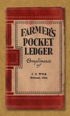 Vintage Farmer's Pocket Ledger. Compliments of J. O. Wyle, Bethany, Ohio.