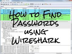 How to Find Passwords Using Wireshark                                                                                                                            More