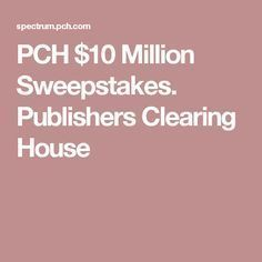 PCH $10 Million Sweepstakes. Publishers Clearing House