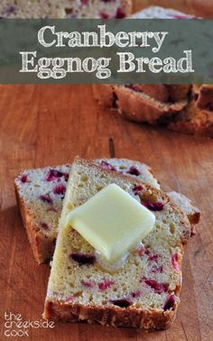 Don't drink up the eggnog - save some for this amazing treat! #quickbread #bread #cranberries #eggnog Cranberry Eggnog Bread - The Creekside Cook