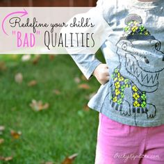 """Is your child naughty? Stubborn? Oversensitive? Rebellious? Whatever negative qualities you see, it's time to take a closer look. Maybe those """"bad"""" traits can be used for good. Devotion for moms from Time Out with Becky Kopitzke."""
