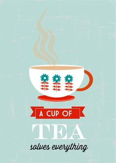 """A cup of tea solves everything"""" art print. Affordable art prints ..."""
